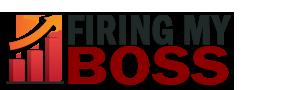 FiringMyBoss.com